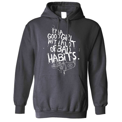 Slogan Hoodie I'm A Good Girl With Lots Of Bad Habits Hooded Jumper