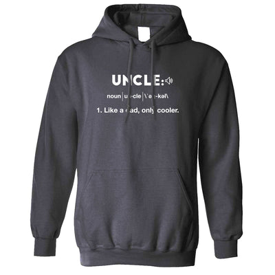 Funny Hoodie Uncle: Like A Dad, Only Cooler Joke