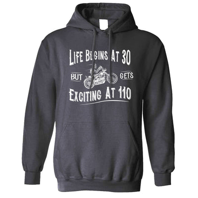 Biking Hoodie Life Begins At 30, Gets Exciting At 110 Hooded Jumper
