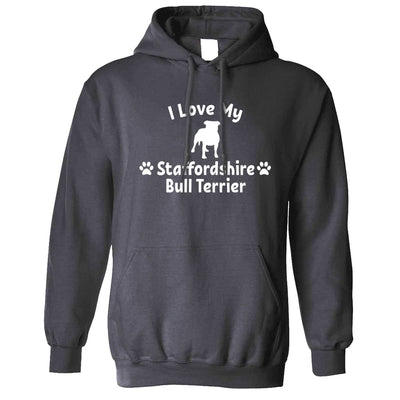 Dog Owner Hoodie I Love My Staffordshire Bull Terrier Hooded Jumper