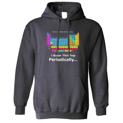 Novelty Nerdy Hoodie I Wear This Top Periodically Hooded Jumper
