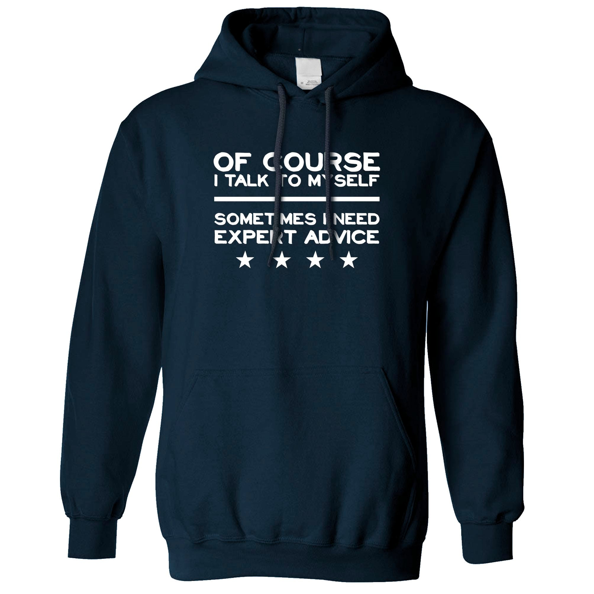 Funny Hoodie Of Course I Talk To Myself Hooded Jumper