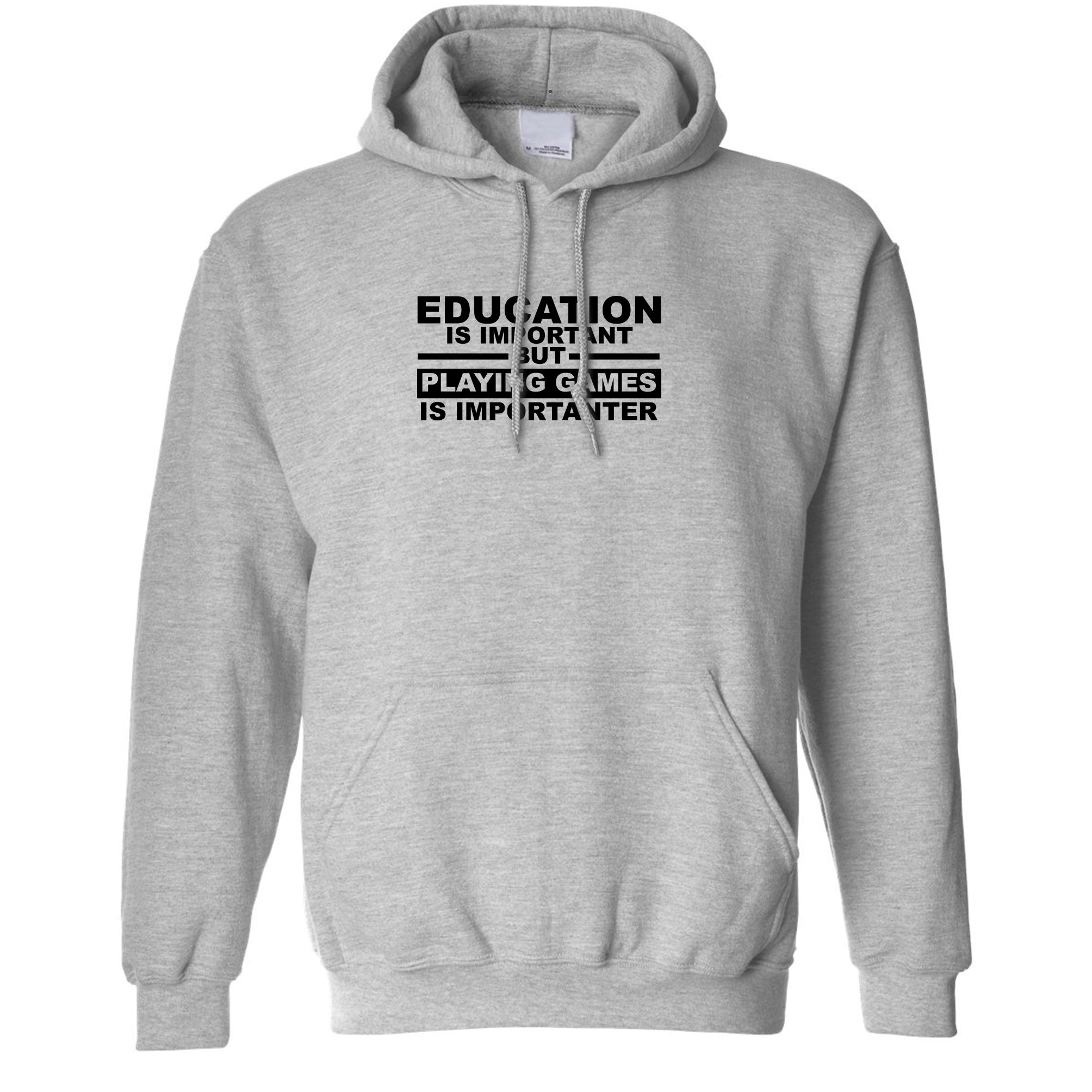Education Hoodie Playing Games is Importanter Hooded Jumper