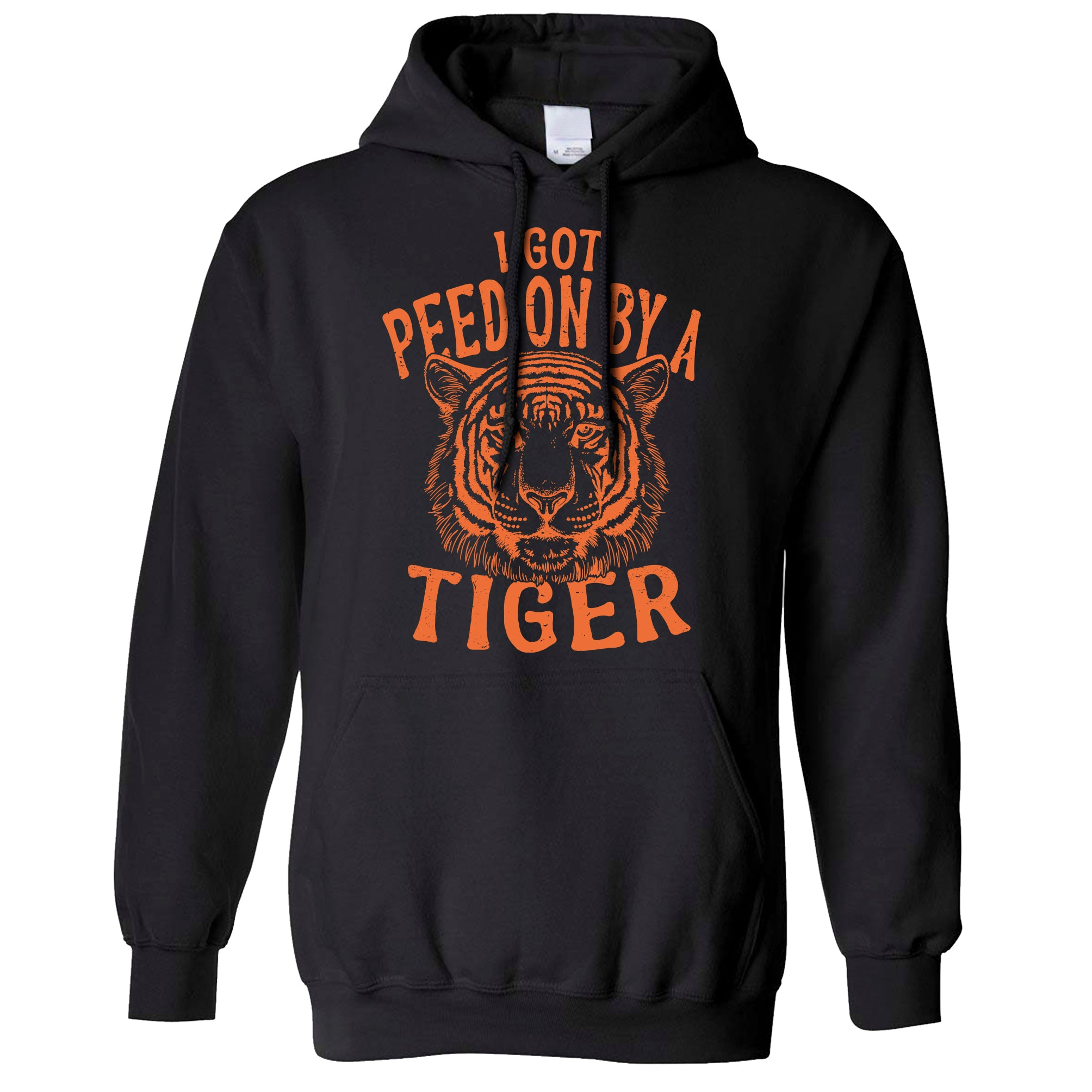 Funny Hoodie I Got Peed On By A Tiger Hooded Jumper
