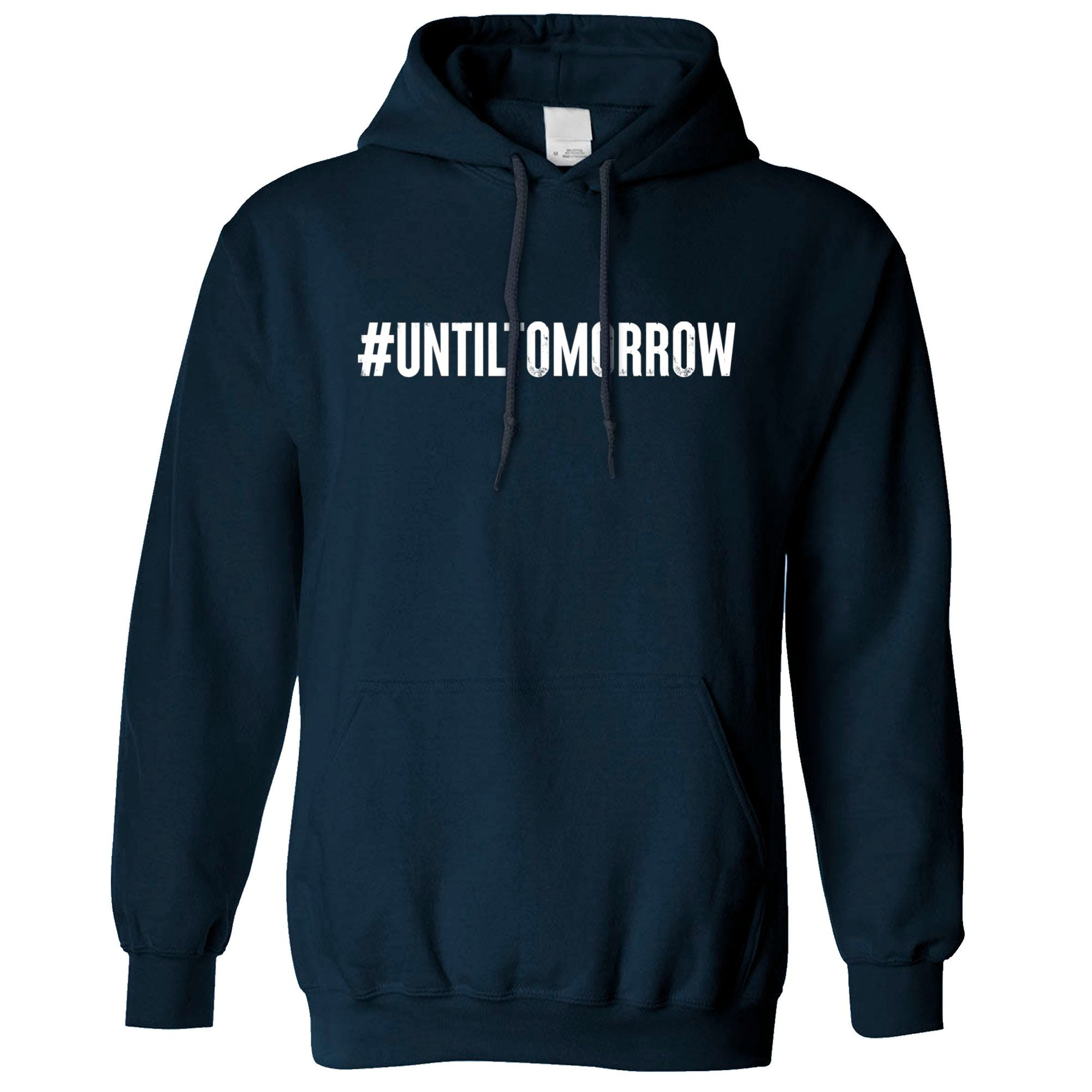Until Tomorrow Hoodie #UntilTomorrow Internet Trend Hooded Jumper