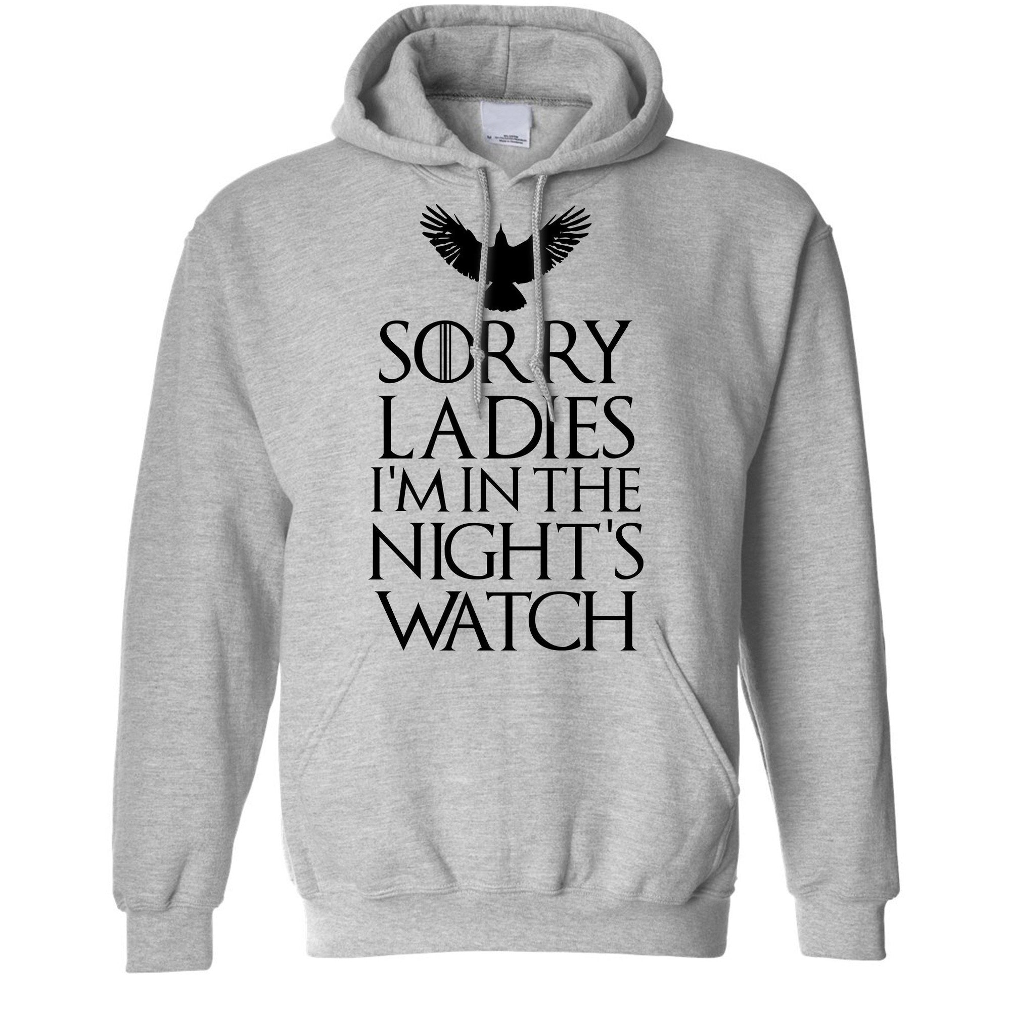 Sorry Ladies I'm In The Nights Watch Hoodie