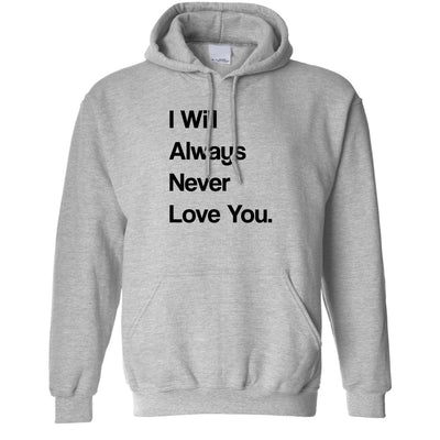 Novelty Hoodie I Will Always Never Love You Hooded Jumper