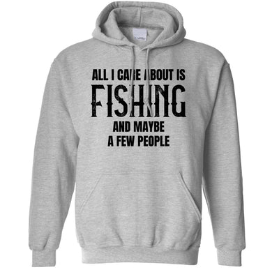 Novelty Hoodie All I Care About Is Fishing Hooded Jumper