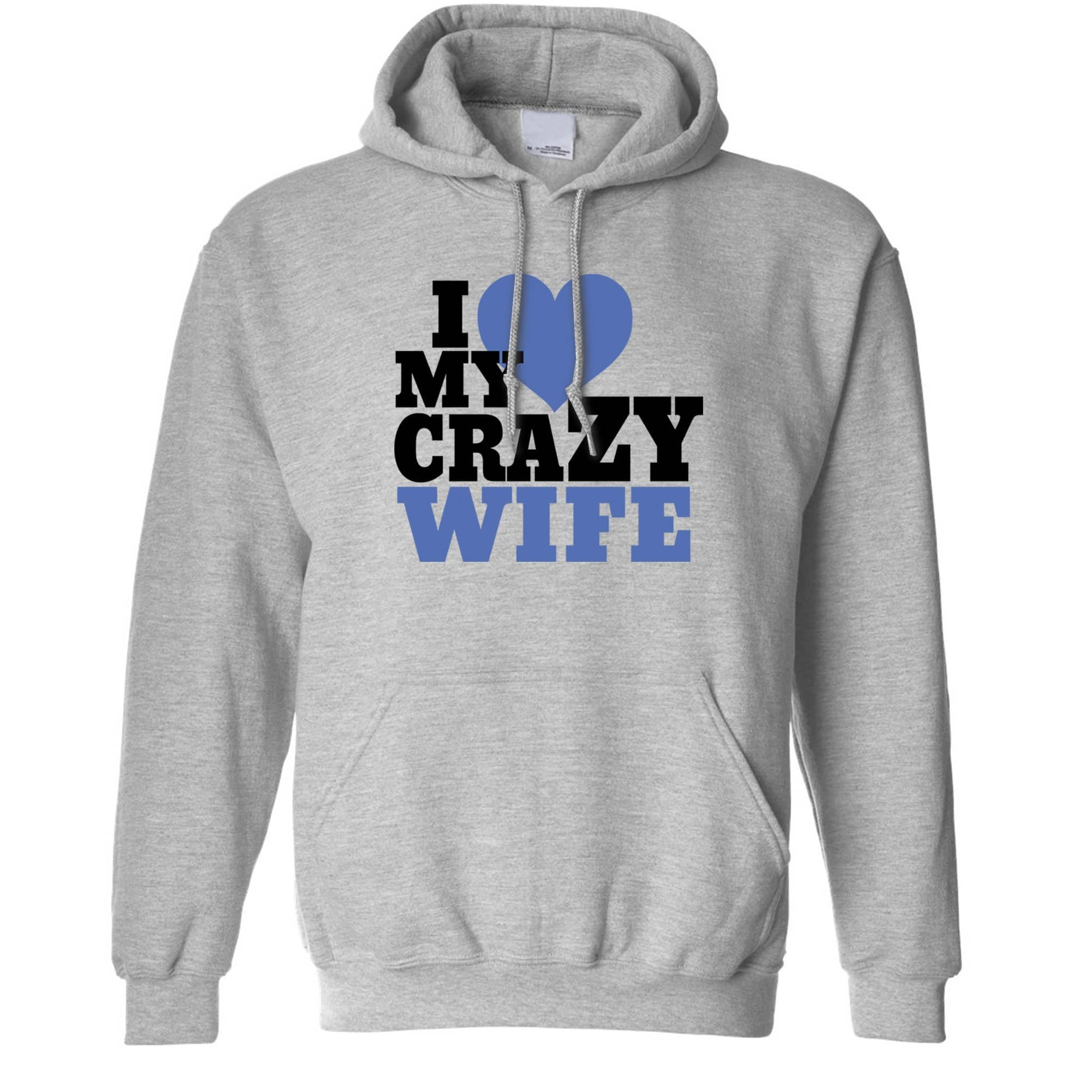 Fun Couples Hoodie I Love My Crazy Wife Hooded Jumper