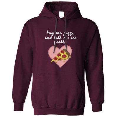 Joke Food Hoodie Buy Me Pizza And Tell Me I'm Pretty Hooded Jumper