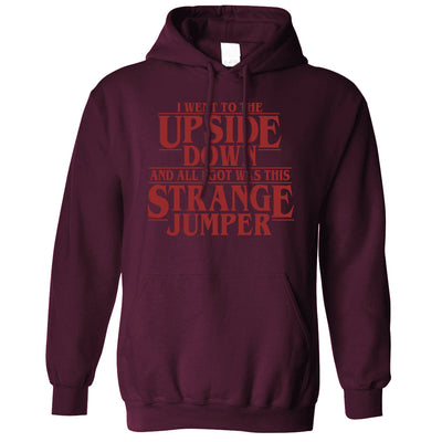 Went To The Upside Down Got This Strange Hoodie Thing Hooded Jumper