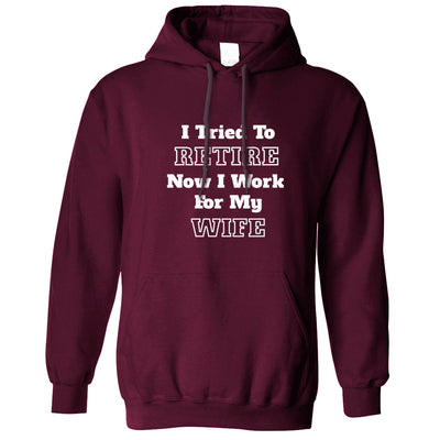 Funny Retirement Hoodie I Tried to Retire... Hooded Jumper