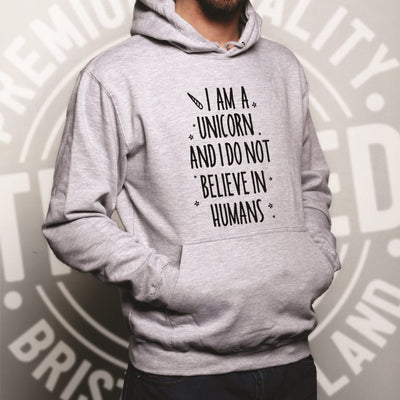 I'm A Unicorn Hoodie I Don't Believe In Humans Hooded Jumper