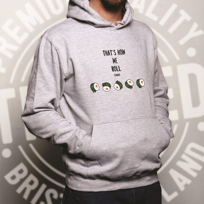 Joke Food Hoodie That's How We Sushi Roll Pun Slogan Hooded Jumper