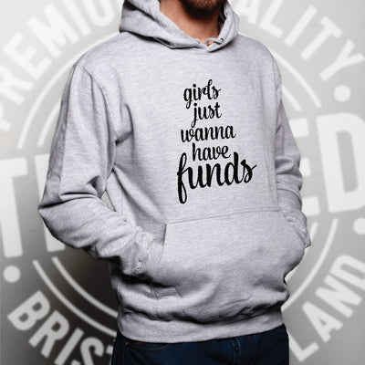 Novelty Hoodie Girls Just Wanna Have Funds Pun Hooded Jumper