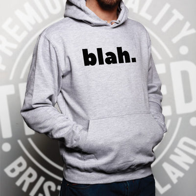 Sassy Rude Hoodie Blah. Novelty Slogan Hooded Jumper