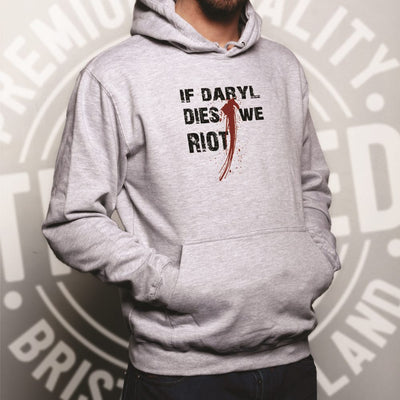 If Daryl Dies We Riot Parody Hoodie Slogan Hooded Jumper