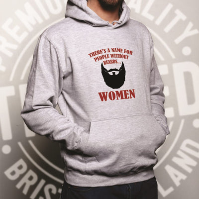 Novelty Hoodie There's A Name For Men Without Beards Hooded Jumper