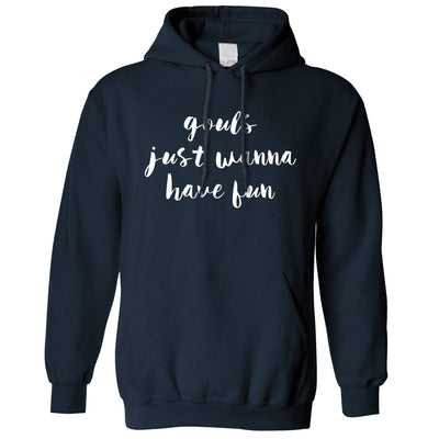Joke Halloween Hoodie Gouls Just Wanna Have Fun Pun Hooded Jumper