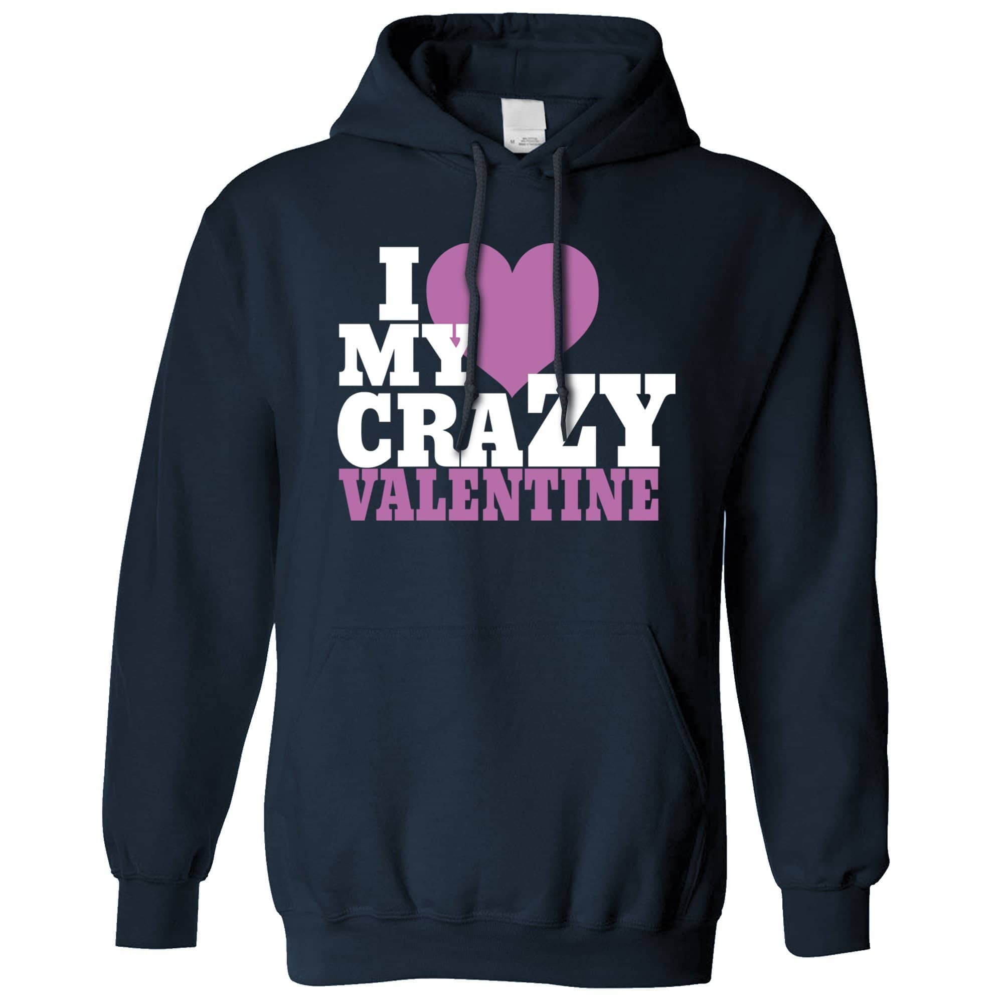 Couples Hoodie I Love My Crazy Valentine Hooded Jumper