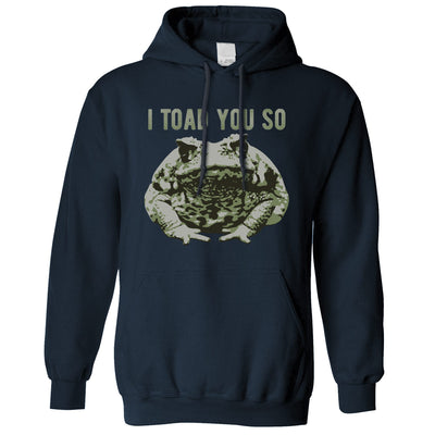 Novelty Pun Hoodie I Told You So Toad Joke Hooded Jumper