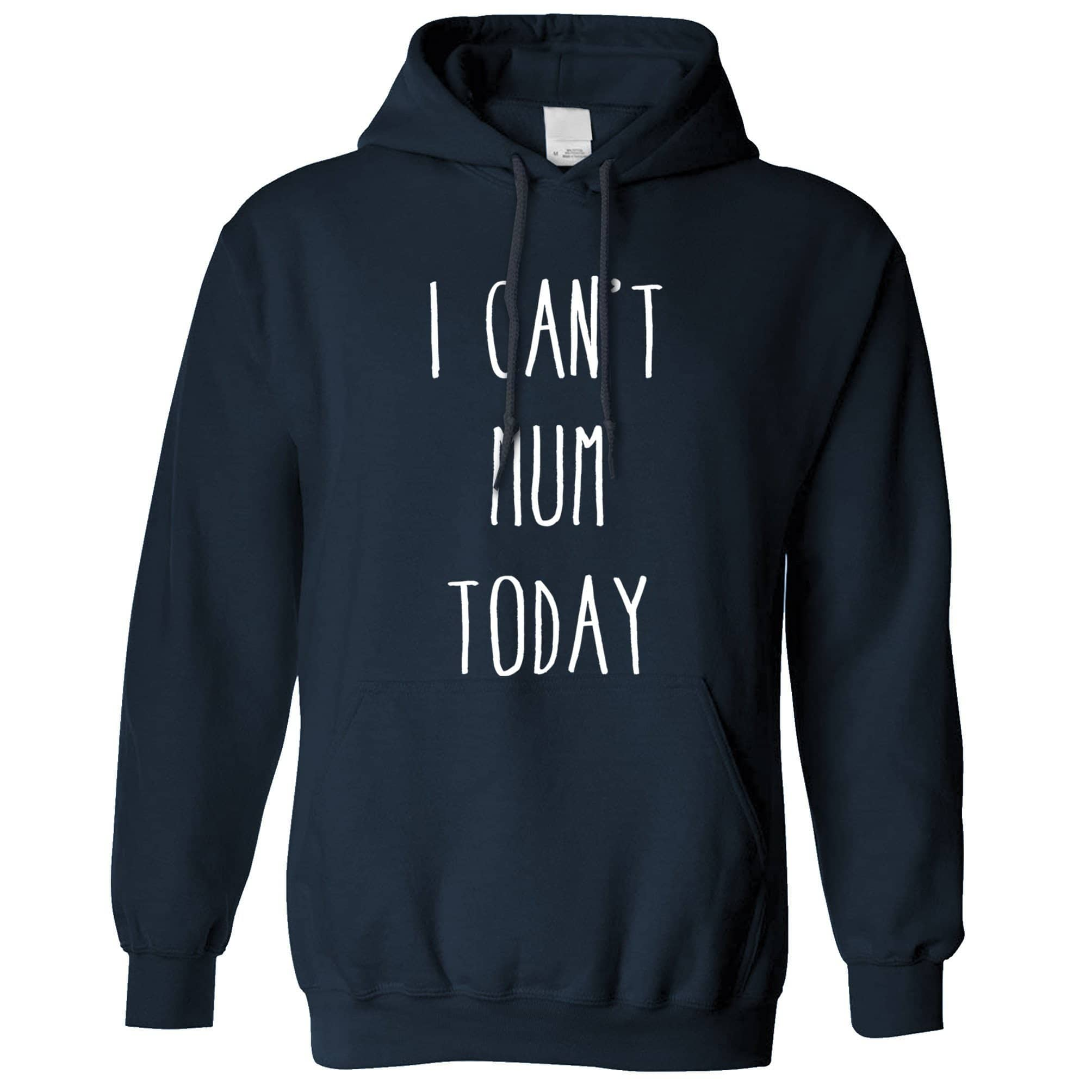 Novelty Mother's Day Hoodie I Can't Mum Today Slogan Hooded Jumper