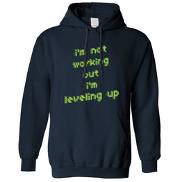 Funny Gaming Unisex Hoodie Not Working Out, I'm Levelling Up