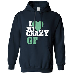Fun Couples Unisex Hoodie I Love My Crazy Girlfriend