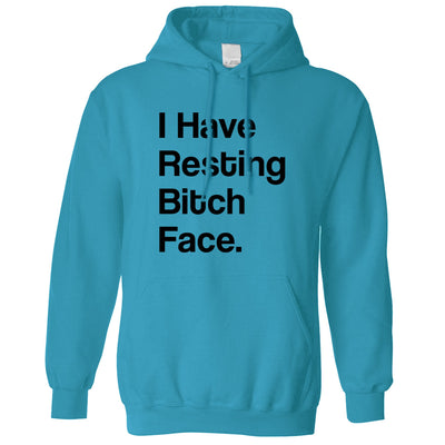 I Have Resting Bitch Face Expressionless Mean Miserable Sad Hoodie