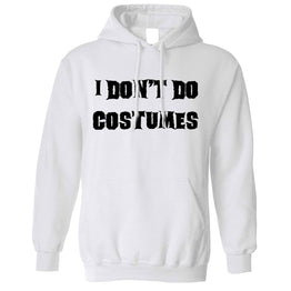 Funny Halloween Unisex Hoodie I Don't Do Costumes