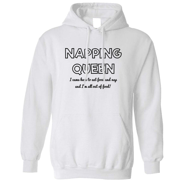 Novelty Hoodie Napping Queen, Eat Food And Sleep Hooded Jumper