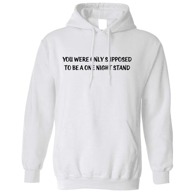 Valentine's Hoodie A One Night Stand Hooded Jumper