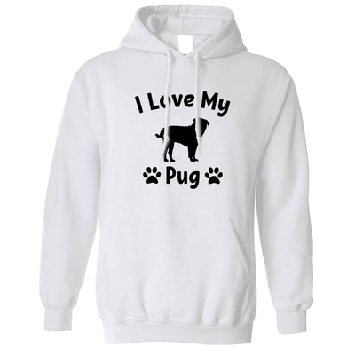 Dog Owner Hoodie I Love My Pug Slogan Hooded Jumper