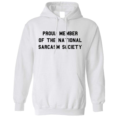Novelty Hoodie Proud Member Of The Sarcasm Society Hooded Jumper