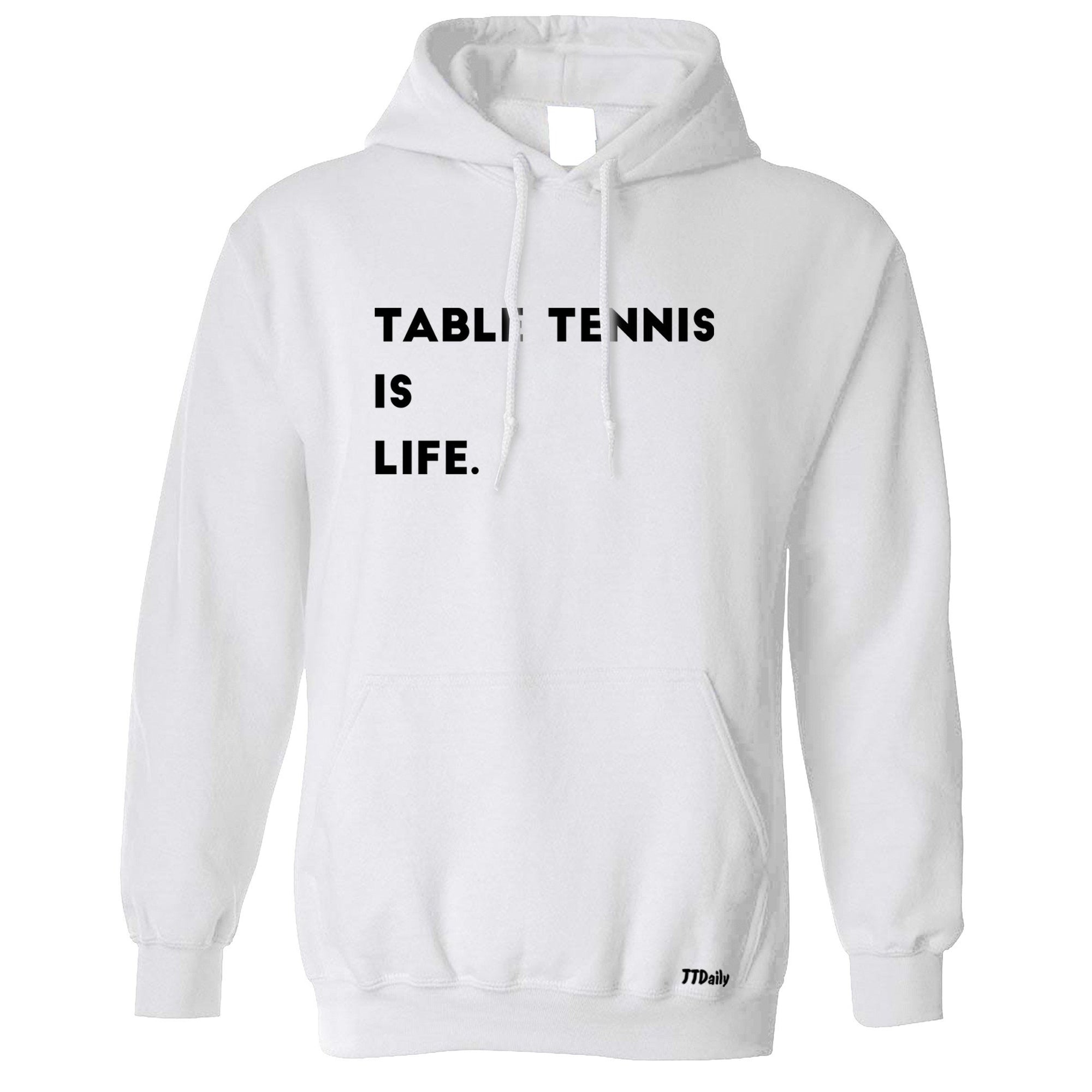 Table Tennis Is Life Hoodie Hooded Jumper