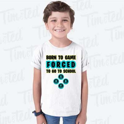 Novelty Kids T Shirt Born To Game, Forced To Go To School Childs