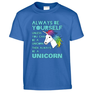 Novelty Unicorn Kids T Shirt Always Be Yourself Childs