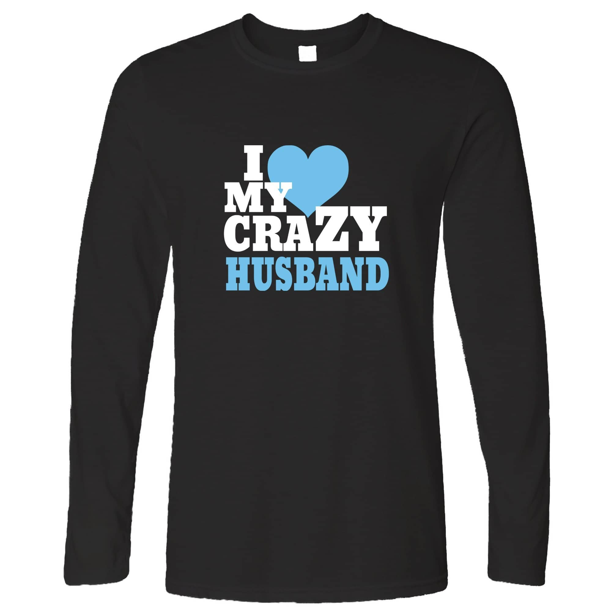 Fun Couples Long Sleeve I Love My Crazy Husband T-Shirt