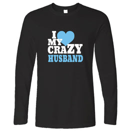 Fun Couples Long Sleeve I Love My Crazy Husband