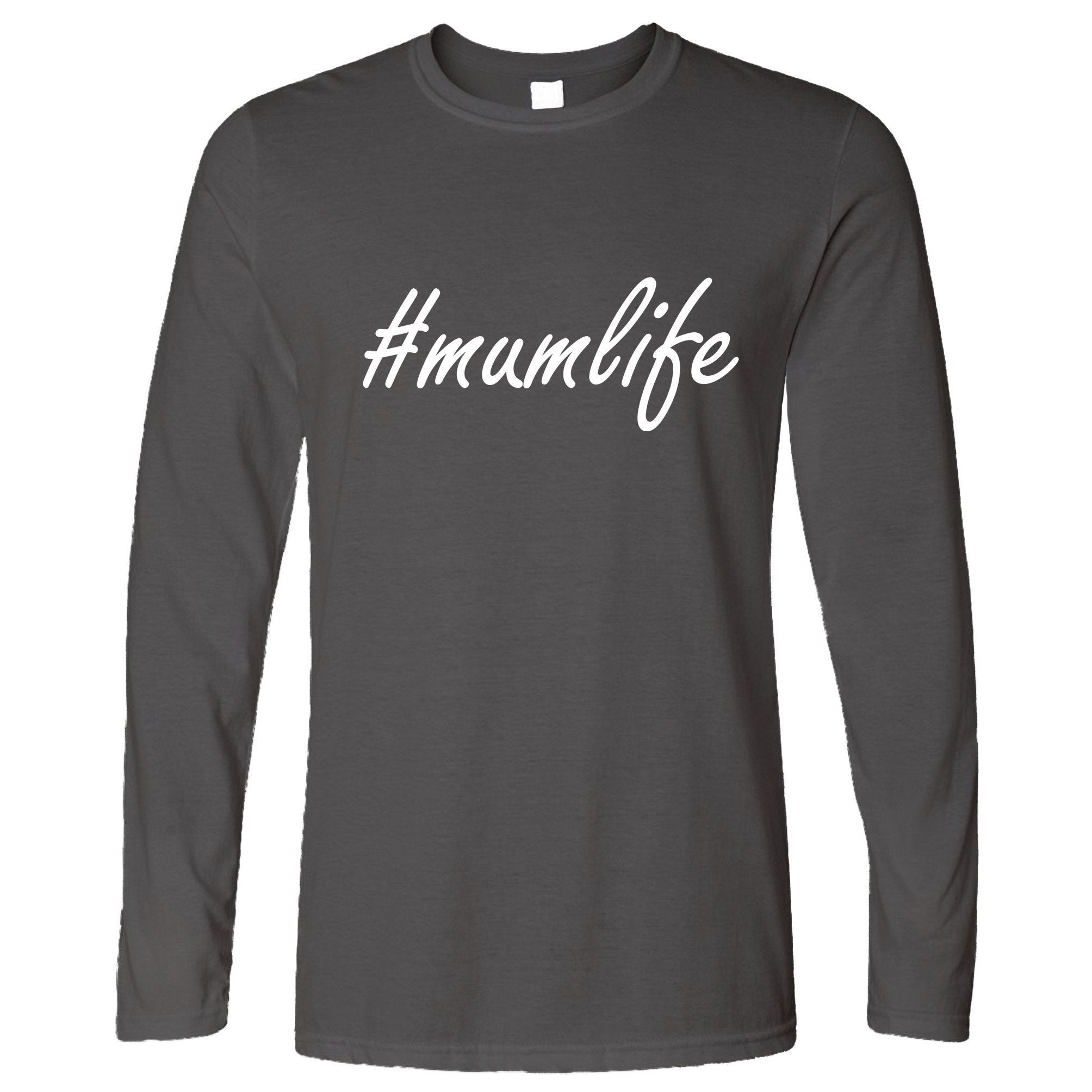 Mother's Day Long Sleeve Hashtag #mumlife Slogan T-Shirt
