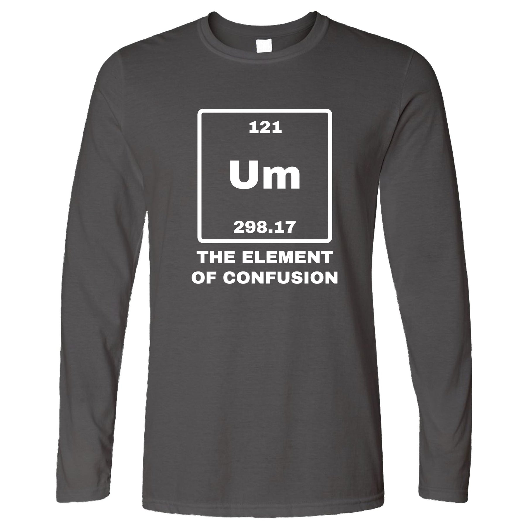 Science long sleeve t shirt um the element of confusion periodic science long sleeve t shirt um the element of confusion periodic table funny science urtaz Image collections