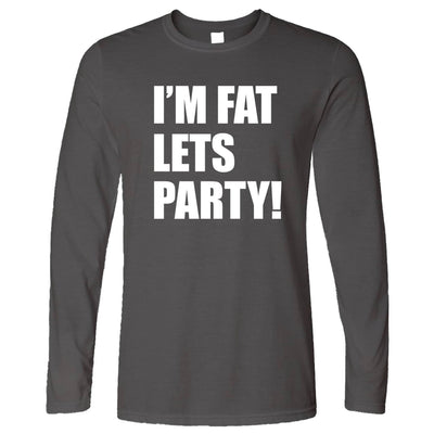 Novelty Long Sleeve I'm Fat, Let's Party Slogan T-Shirt