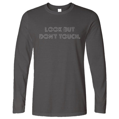 Funny Sassy Long Sleeve Look But Don't Touch Slogan