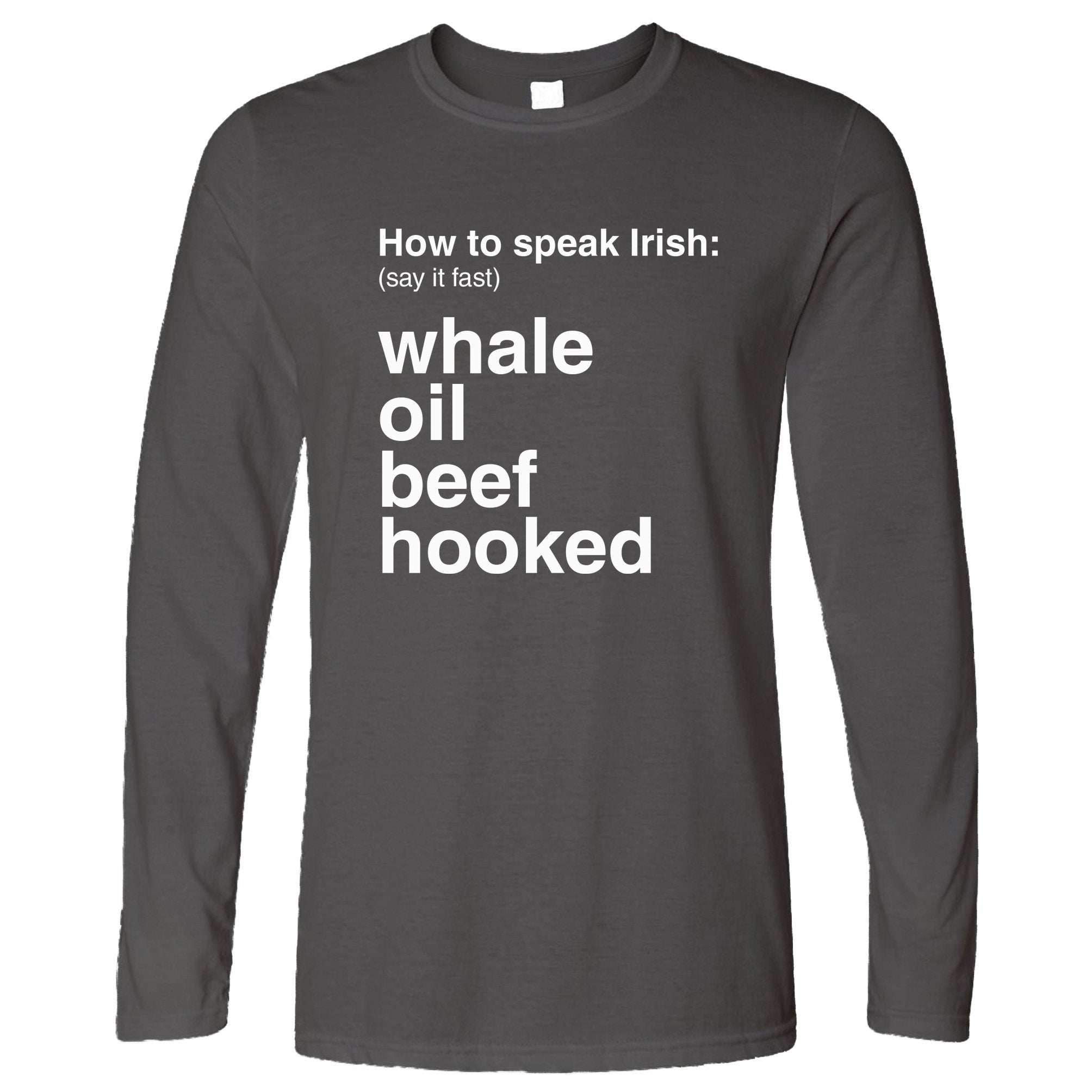 St. Patricks Long Sleeve How To Speak Irish T-Shirt
