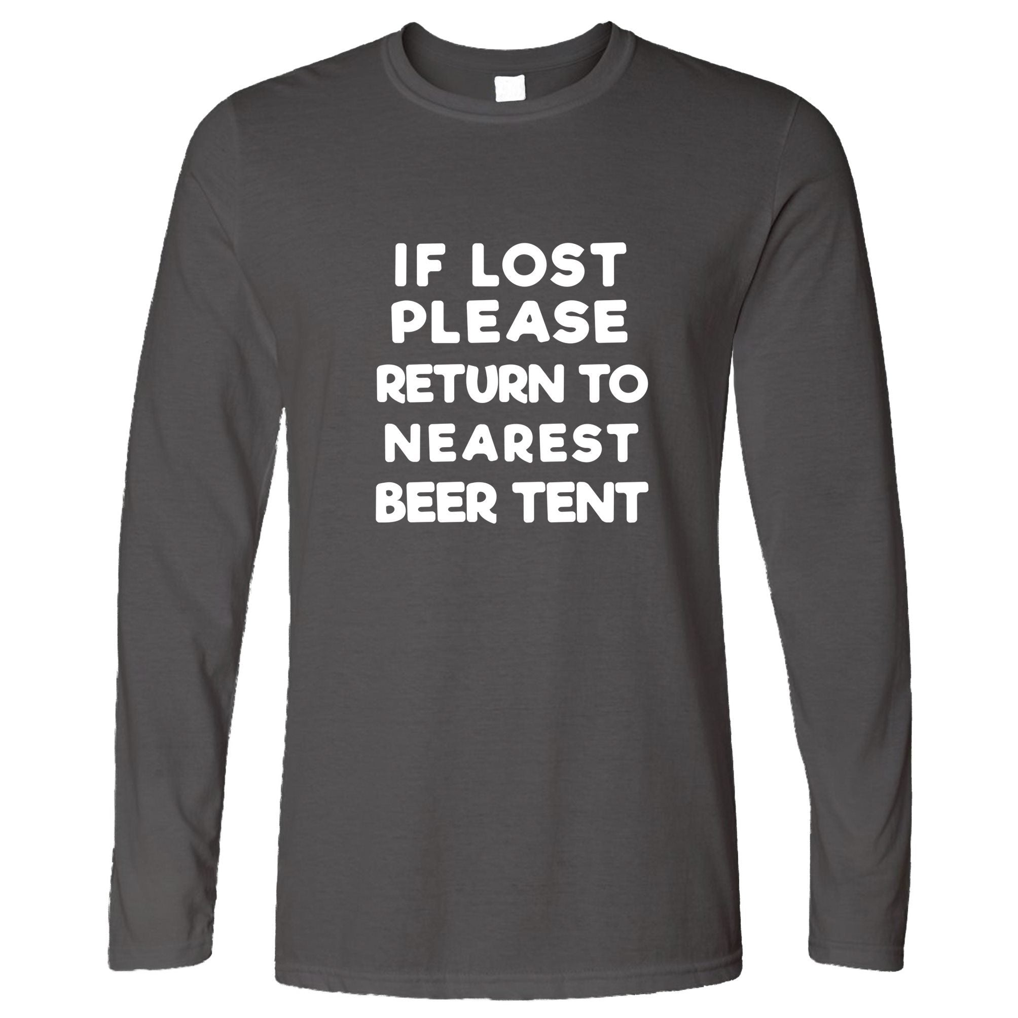 Novelty Festival Long Sleeve If Lost, Return To Beer Tent T-Shirt