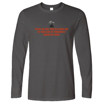 Novelty Long Sleeve Permanently Exhausted Pigeon Slogan