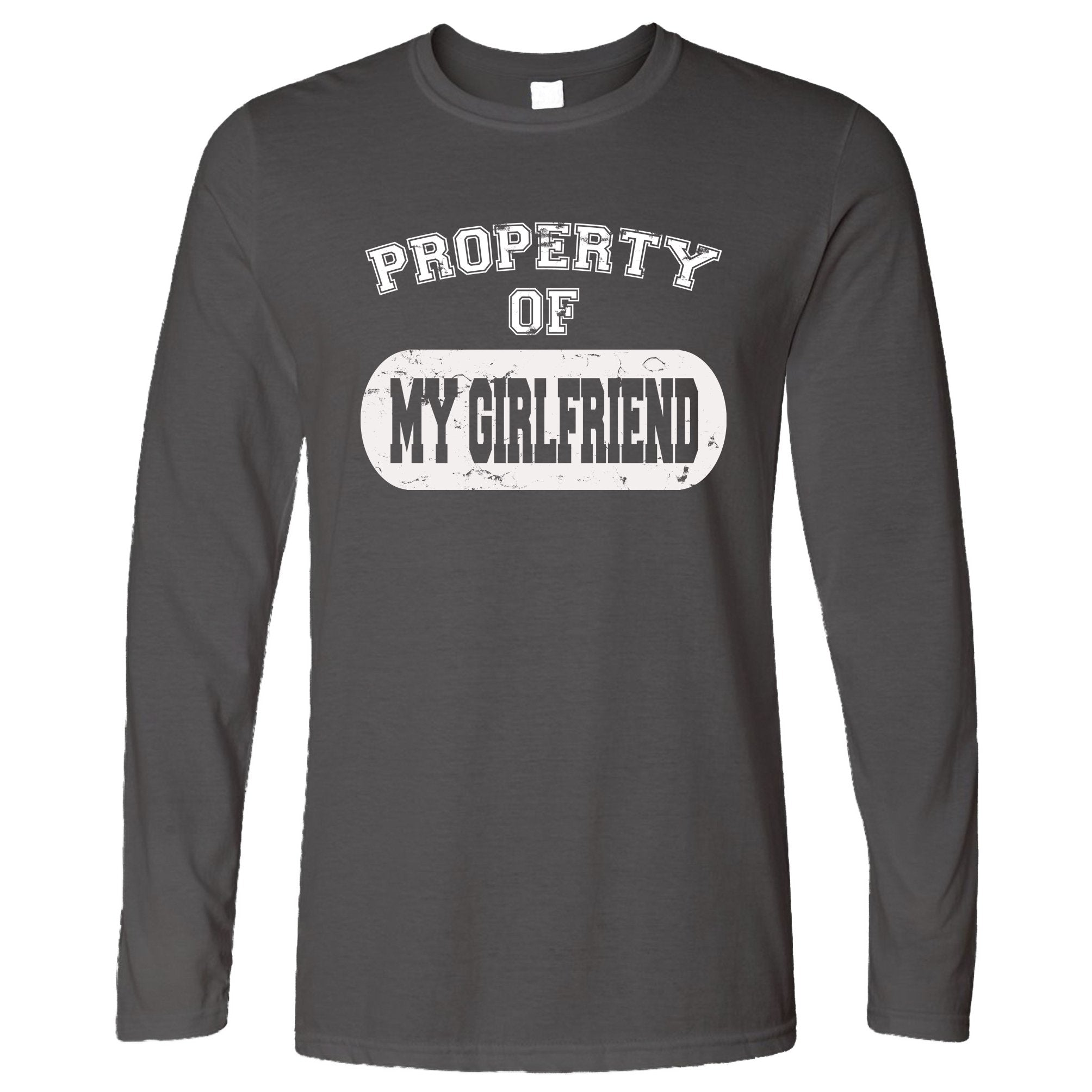 Valentine's Day Long Sleeve Property Of My Girlfriend T-Shirt