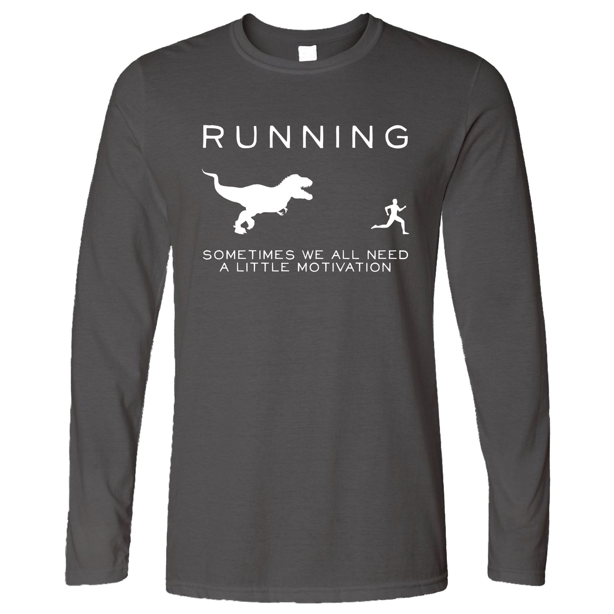 Running Long Sleeve Just Need Motivation T-Rex T-Shirt