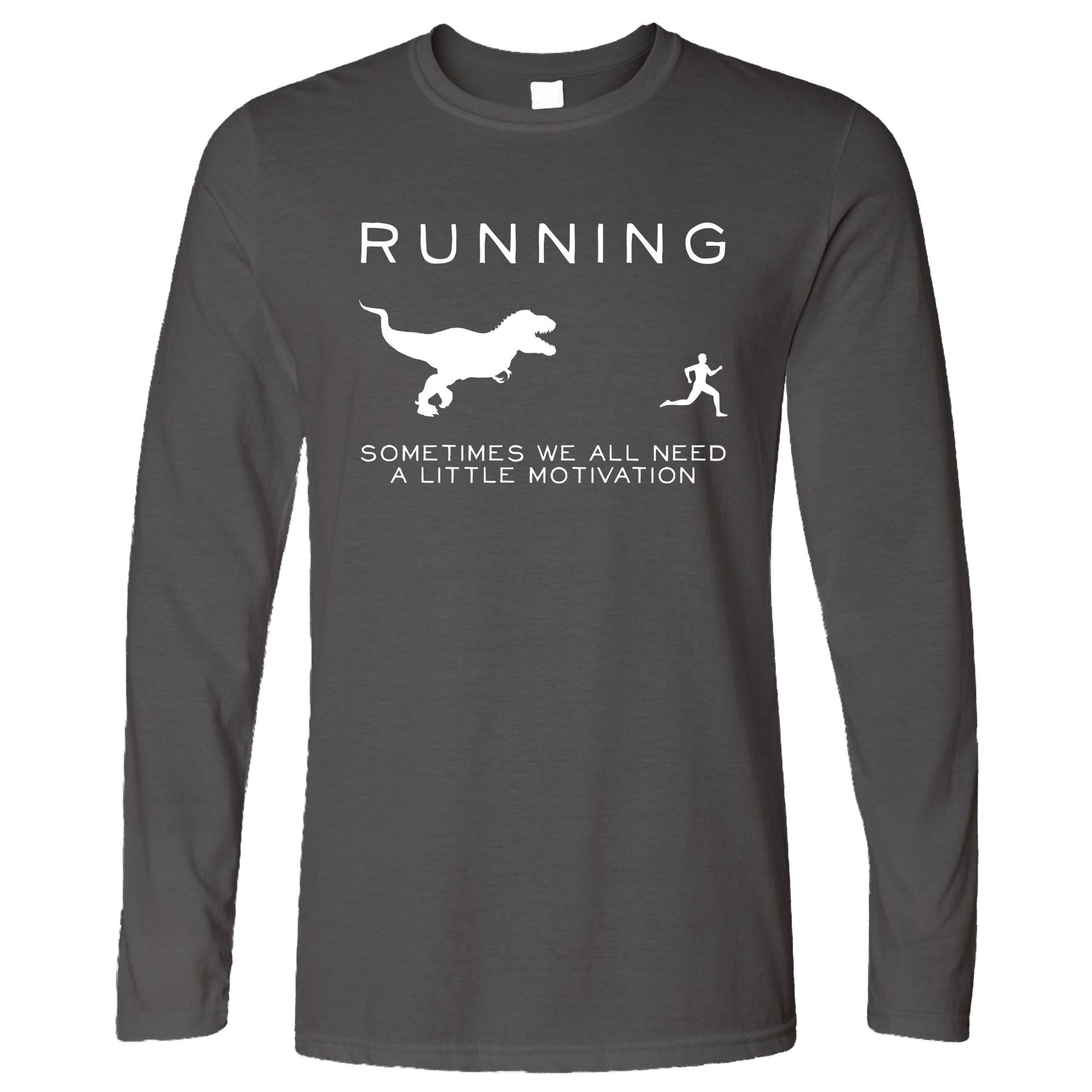 Running Long Sleeve Just Need Motivation T-Rex