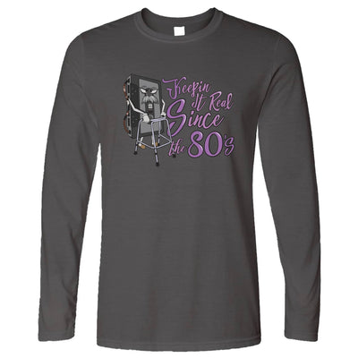 80's Birthday Long Sleeve Keeping It Real SInce The 80's T-Shirt